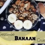 Gezonde Banaan Cruesli